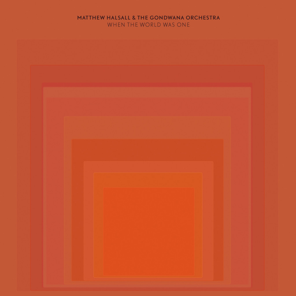 GONCD010-Matthew-Halsall-The-Gondwana-Orchestra-When-The-World-Was-One-Final-Digital-Cover-2014-1024x1024