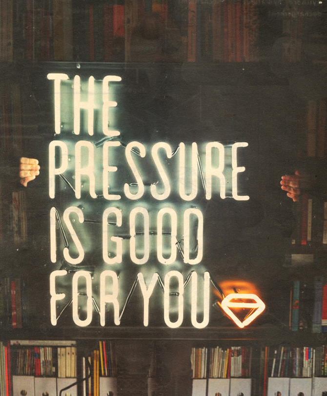 the-pressure-good-for-you-sign
